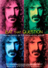Eat That Question. Frank Zappa en sus propias...